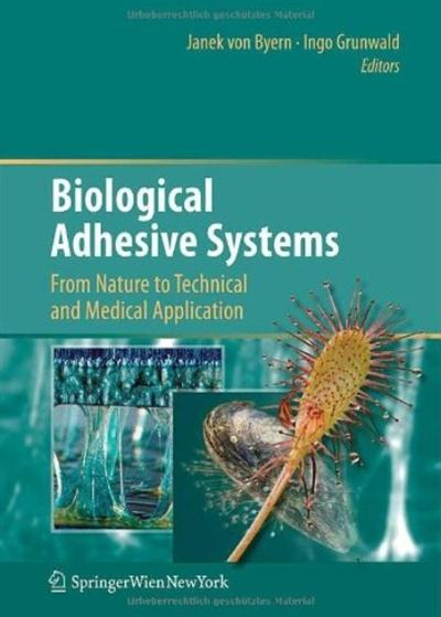 Biological Adhesive Systems: From Nature to Technical and Medical Application