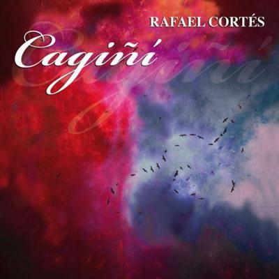 Rafael Cortes - Cagini (2014)