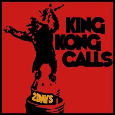 King Kong Calls - Two Days (2015)