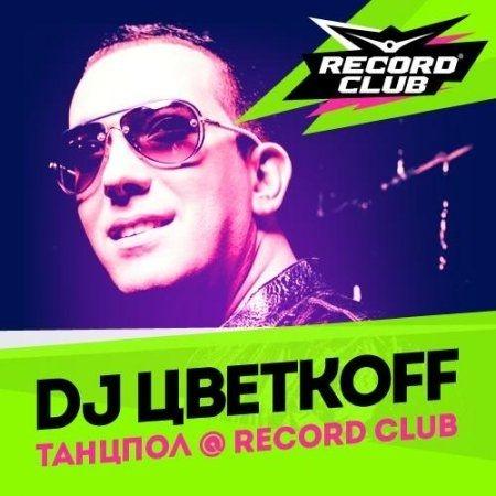 DJ Цветкоff – Танцпол – Record Club 359 (24.01.2015)