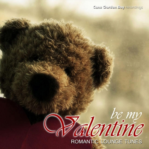 Be My Valentine Romantic Lounge Tunes (2015)