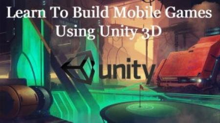 Udemy - Learn to Build Mobile Games using Unity3D