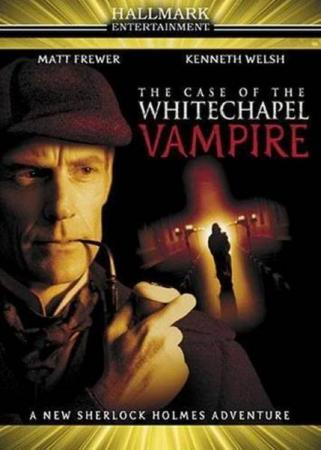 Шерлок Холмс и доктор Ватсон: Дело о вампире из Уайтчэпела / The Case of the Whitechapel Vampire (2002) DVDRip
