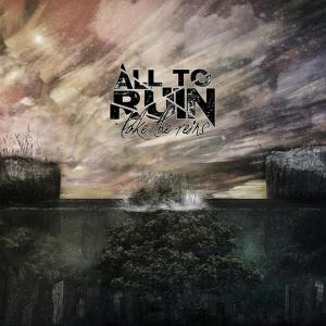 All to Ruin - Take the Reins [Single] (2014)