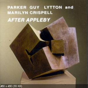 Barry Guy, Evan Parker, Marilyn Crispell, ‎Paul Lytton — After Appleby [2000]  ‎
